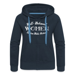 Well-Behaved Women's Hoodie - Women's Premium Hooded Jacket