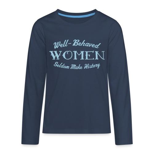 Well-Behaved Teenage Premium Long-Sleeve T-Shirt - Teenagers' Premium Longsleeve Shirt