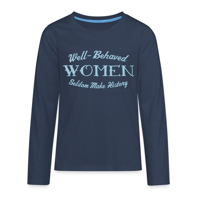 """Well-Behaved"" Teenage Premium Long-Sleeve T-Shirt"