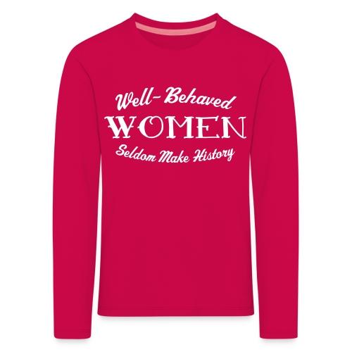 Well-Behaved Kid's Long-Sleeve T-Shirt - Kids' Premium Longsleeve Shirt
