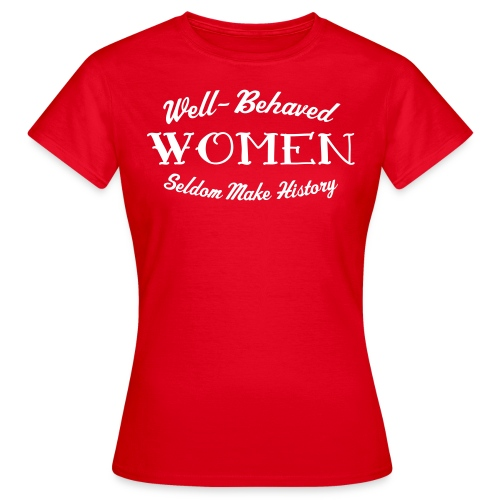 Well-Behaved Women's T-Shirt - Women's T-Shirt