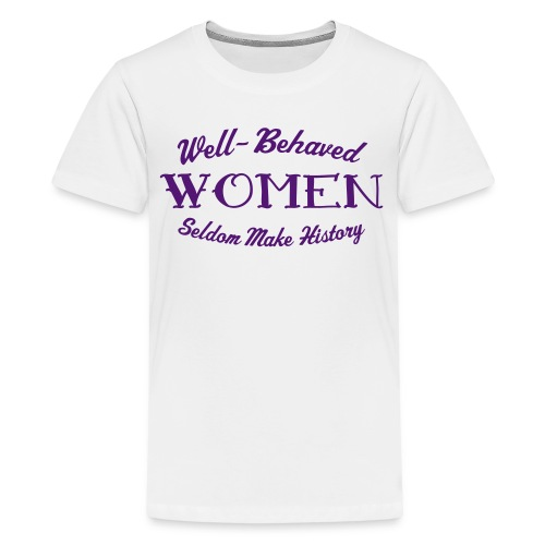 Well-Behaved Teenage Premium T-Shirt - Teenage Premium T-Shirt