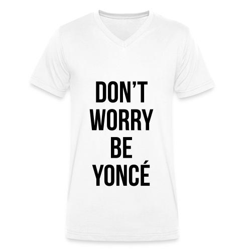 Be Yoncé - Männer Bio-T-Shirt mit V-Ausschnitt von Stanley & Stella