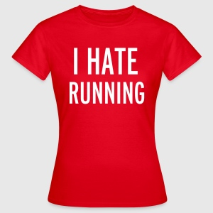 Hate Running T-Shirts - Women's T-Shirt