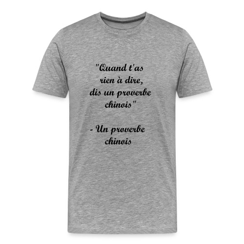 Proverbe chinois - T-shirt Premium Homme
