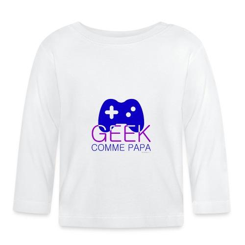 Geek comme Papa - T-shirt manches longues Bébé
