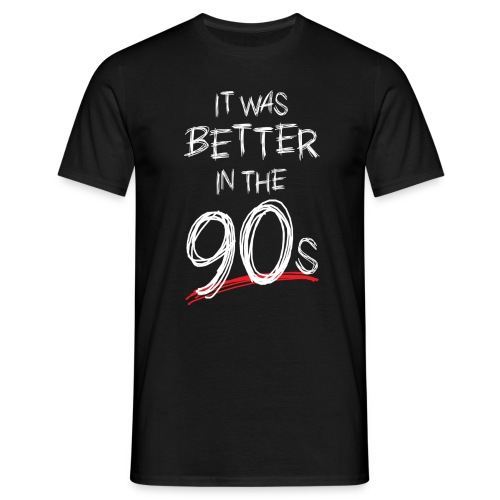 Better In The 90s (Men) - Men's T-Shirt