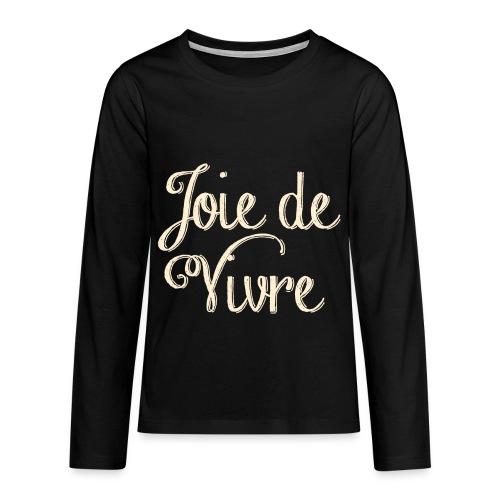Joie de Vivre Big Kids Longsleeve (maat 146 tm 164) - Teenager Premium shirt met lange mouwen