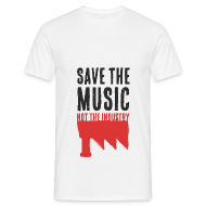 Tee shirts ~ Tee shirt Homme ~ Save the Music, not the Industry (Man)