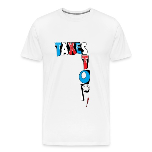 TSHIRT BLANC HOMME STOP TAXES - T-shirt Premium Homme