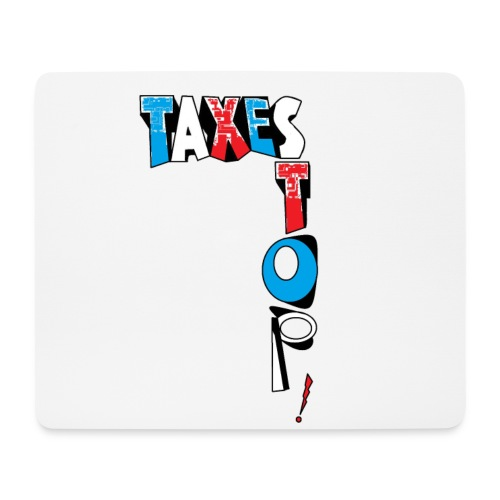TAPIS SOURIS STOP TAXES - Tapis de souris (format paysage)