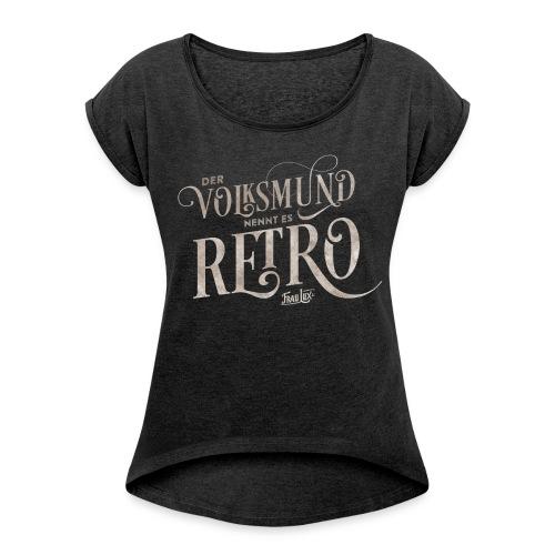Ladies T-Shirt – Der Volksmund - Frauen T-Shirt mit gerollten Ärmeln