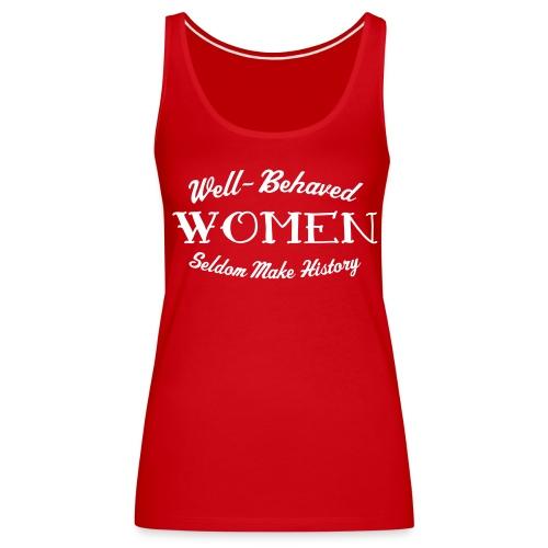 Well-Behaved Women's Premium Tank Top - Women's Premium Tank Top