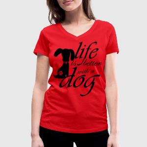 Life is better with a dog T-Shirts - Women's V-Neck T-Shirt