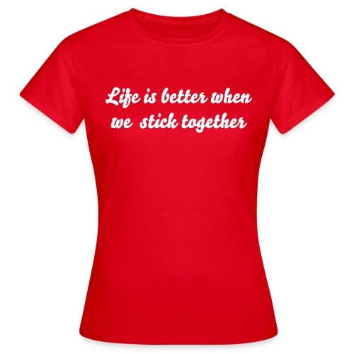 Ladies 'Stick Together' Tee! - Women's T-Shirt