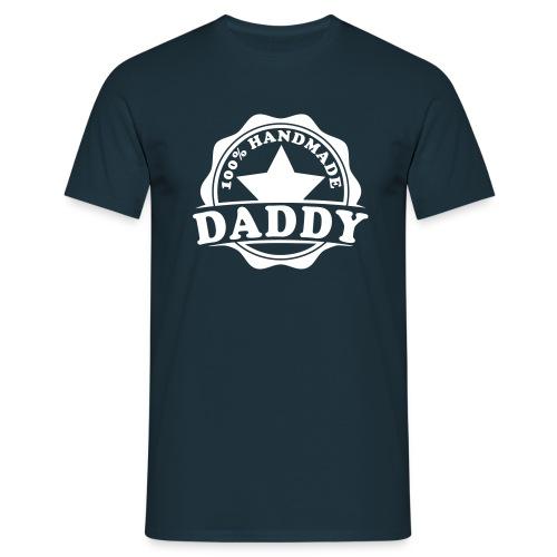 daddy 100 percent handmade T-Shirt - Männer T-Shirt