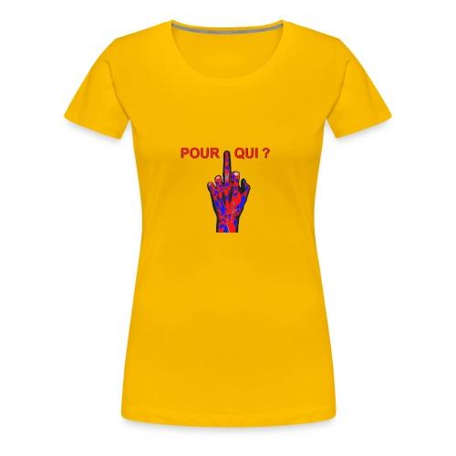 TSHIRT JAUNE FEMME DOIGT POUR QUI - T-shirt Premium Femme