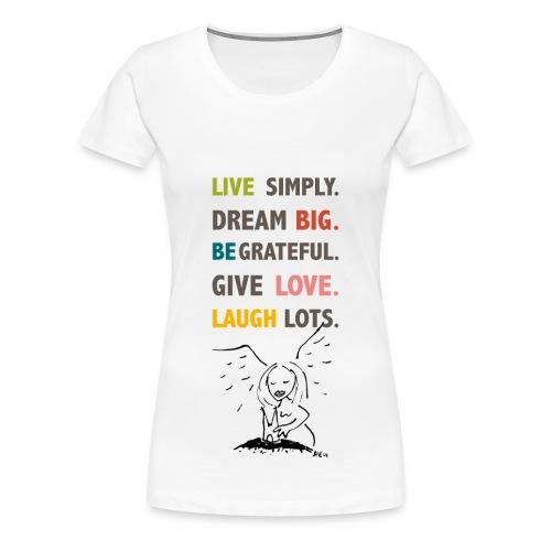 Engel Spruch live - Frauen Premium T-Shirt