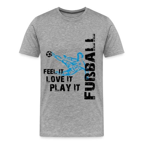 Feel It Shirt  - Männer Premium T-Shirt