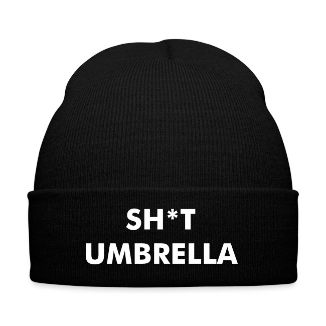 Sh*t Umbrella Winter Hat