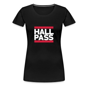 Hall Pass - Women's Premium T-Shirt