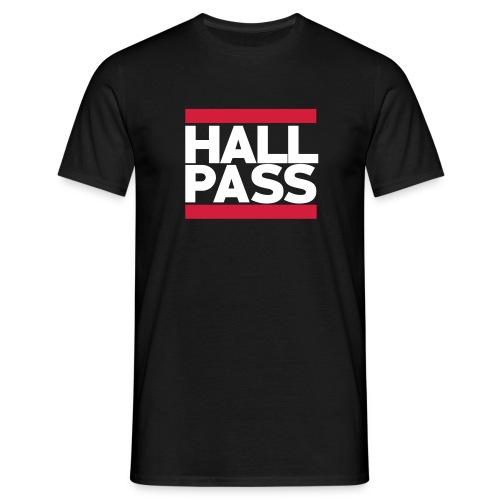 Hall Pass - Men's T-Shirt