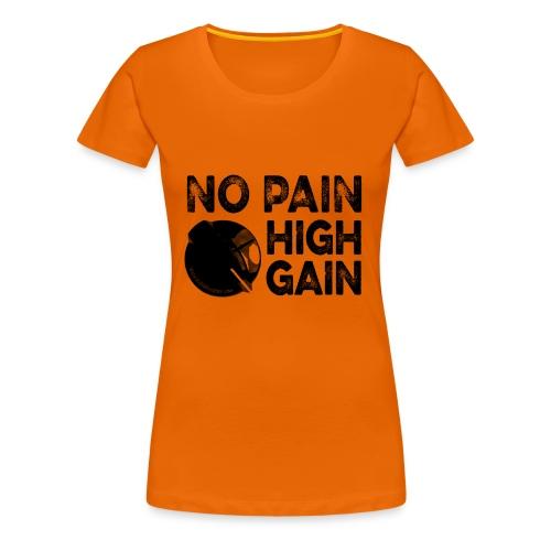 no pain, high gain! (Woman) - T-shirt Premium Femme