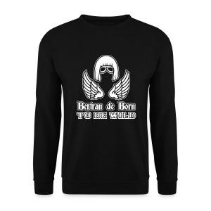 Sweat Bertran de Born to be Wild - Sweat-shirt Homme