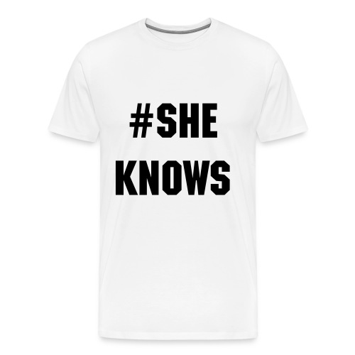 #She Knows - Men's Premium T-Shirt