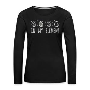 In My Element - Women's Premium Longsleeve Shirt