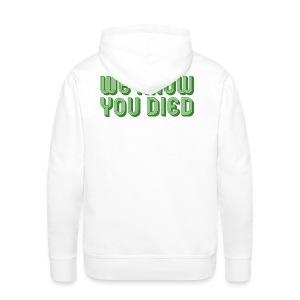 We Know You Died - Men's Premium Hoodie
