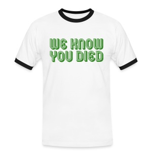 We Know You Died - Men's Ringer Shirt