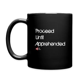 Proceed Until Apprehended : Mug - Full Colour Mug
