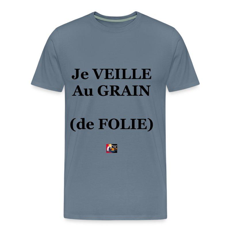 Marmiton mitonne - Page 16 Je-veille-au-grain-de-folie-jeux-de-mots-franc-tee-shirts-t-shirt-premium-homme