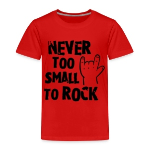 Never too small to rock - Kinder Premium T-Shirt
