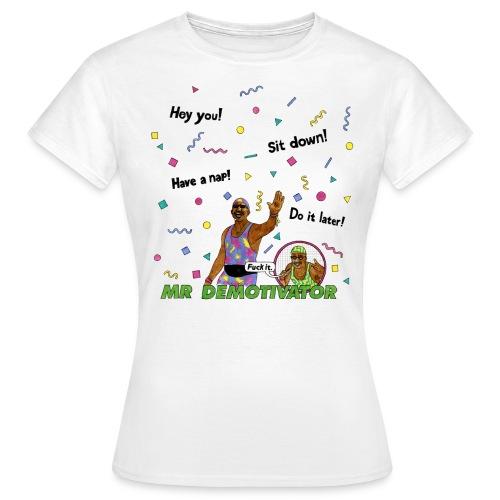 Mr. Demotivator Women's T-shirt (Choose Colour) - Women's T-Shirt