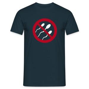 Gegen Sperma und Schwangerschaft - Männer T-Shirt