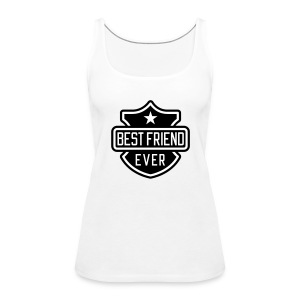 Best Friend ever Tops - Frauen Premium Tank Top