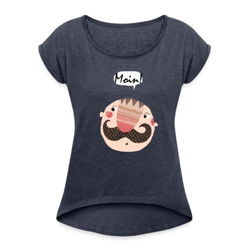 Moin sagt mein Shirt  - Frauen T-Shirt mit gerollten Ärmeln