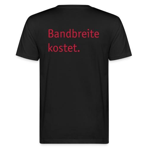 Bandbreite kostet. - Männer Bio-T-Shirt