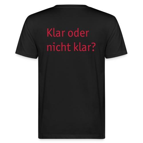 Klar oder nicht klar? - Männer Bio-T-Shirt