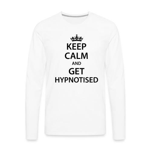 Keep Calm Get Hypnotised Long Sleeve - Men's Premium Longsleeve Shirt