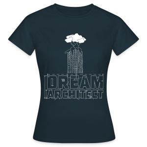 Dream Architect - Frauen T-Shirt