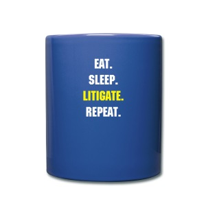 EAT SLEEP LITIGATE REPEAT MUG - Full Colour Mug