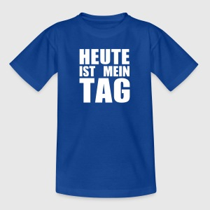 heute ist mein Tag - Teenager T-Shirt