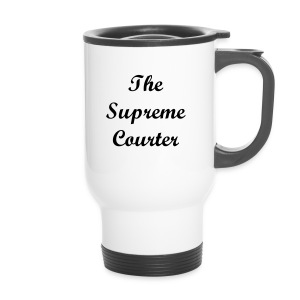 THE SUPREME COURTER - Travel Mug