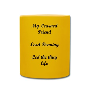 MY LEARNED FRIEND LORD DENNING LED THE THUG LIFE - Full Colour Mug