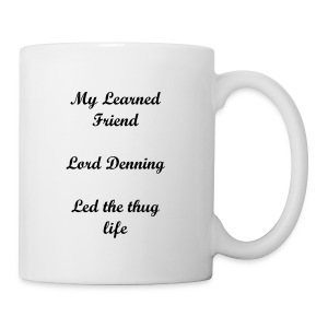 MY LEARNED FRIEND LORD DENNING LED THE THUG LIFE - Mug