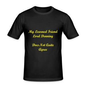 MY LEARNED FRIEND LORD DENNING DOES NOT QUITE AGREE - Men's Slim Fit T-Shirt
