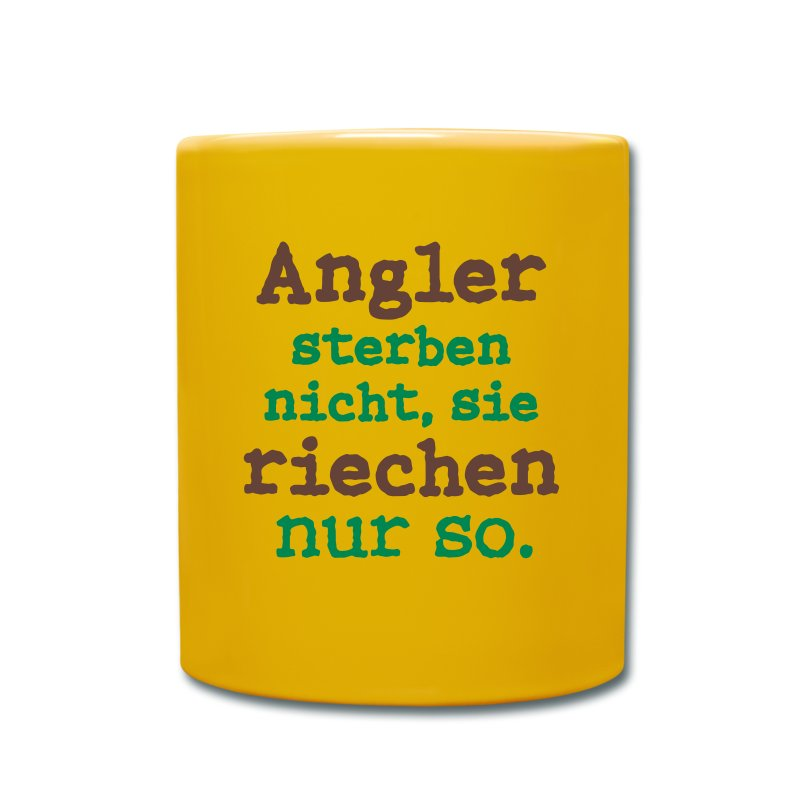 angler sterben nicht sie riechen nur so tasse spreadshirt. Black Bedroom Furniture Sets. Home Design Ideas